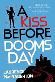 A Kiss Before Doomsday ebook by Laurence MacNaughton