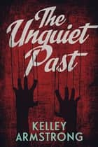 The Unquiet Past ebook by