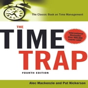 The Time Trap 4th Edition - The Classic Book on Time Management audiobook by Alec Mackenzie, Pat Nickerson
