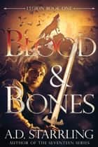 Blood and Bones - Legion Book One ebook by AD Starrling