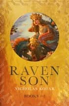 Raven Son - Books 1-3 ebook by