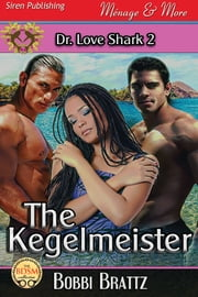 The Kegelmeister ebook by Bobbi Brattz