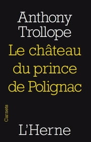 La château du prince de Polignac ebook by Anthony Trollope