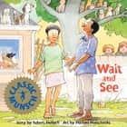 Wait and See: Read-Aloud Edition - Read-Aloud Edition ebook by Robert Munsch, Michael Martchenko