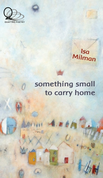 Something Small to Carry Home ebook by Isa Milman