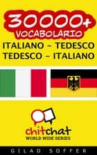 30000+ vocabolario Italiano - Tedesco ebook by Gilad Soffer