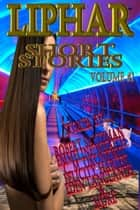 Liphar Short Stories Vol 1 ebook by Liphar