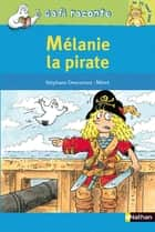 Mélanie la pirate ebook by Alain Bentolila, Georges Rémond, Stéphane Descornes