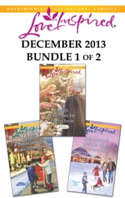 Love Inspired December 2013 - Bundle 1 of 2 - An Anthology ebook by Linda Goodnight, Patricia Davids, Ruth Logan Herne