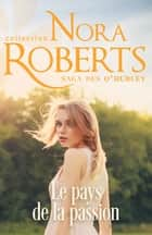 Le pays de la passion ebook by Nora Roberts