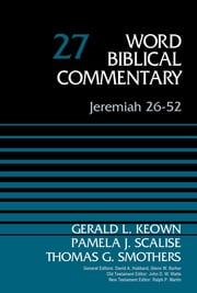 Jeremiah 26-52, Volume 27 ebook by Dr. Gerald Keown, Pamela Scalise, Thomas G. Smothers,...