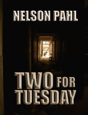 Two for Tuesday ebook by Nelson Pahl