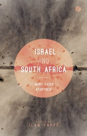 Israel and South Africa - The Many Faces of Apartheid ebook by Ilan Pappé