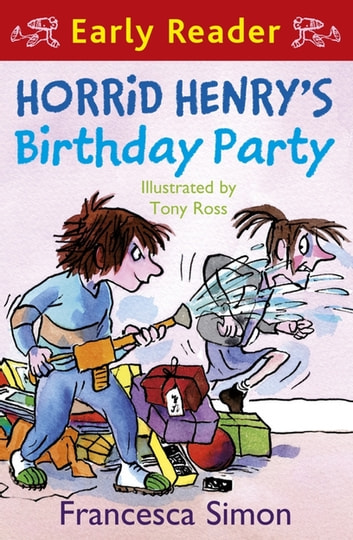 Horrid Henry's Birthday Party - Book 2 ebook by Francesca Simon,Francesca Simon