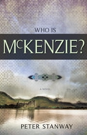 Who Is McKenzie? ebook by Peter Stanway