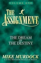 The Assignment, Vol. 1: The Dream & The Destiny ebook by Mike Murdock