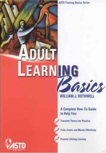 Adult Learning Basics ebook by William J. Rothwell