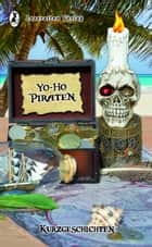 Yo-Ho Piraten - Kurzgeschichten ebook by Thomas Heidemann, Muna Bering, Martin Frohmann,...