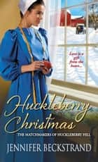Huckleberry Christmas ebook by Jennifer Beckstrand
