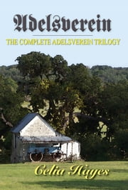 Adelsverein: The Complete Trilogy ebook by Celia Hayes