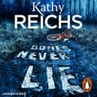 Bones Never Lie - (Temperance Brennan 17) audiobook by Kathy Reichs