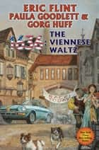 1636: The Viennese Waltz ebook by Eric Flint, Paula Goodlett, Gorg Huff