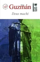 Deus machi ebook by Jorge Guzmán Chávez