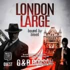 London Large - Bound by Blood audiobook by G & R Robson