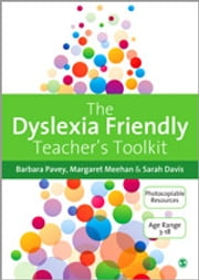 The Dyslexia-Friendly Teacher's Toolkit - Strategies for Teaching Students 3-18 ebook by Barbara Pavey,Margaret Meehan,Sarah Davis