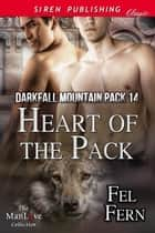 Heart of the Pack ebook by Fel Fern
