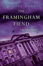 The Framingham Fiend ebook by Gregory Harris