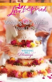 Wedding Cake Wishes ebook by Dana Corbit