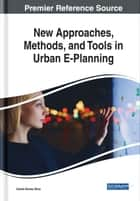 New Approaches, Methods, and Tools in Urban E-Planning eBook by Carlos Nunes Silva