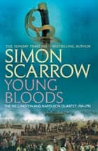 Young Bloods - (Revolution 1) ebook by Simon Scarrow