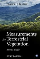 Measurements for Terrestrial Vegetation ebook by Charles D. Bonham