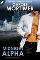 Midnight Alpha (Alpha 4) ebook by Carole Mortimer