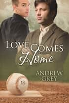 Love Comes Home ebook by