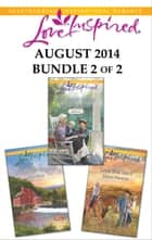 Love Inspired August 2014 - Bundle 2 of 2 - The Amish Nanny\Blue Ridge Reunion\Lone Star Hero ebook by Patricia Davids, Mia Ross, Jolene Navarro