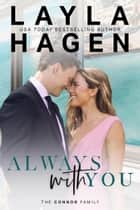 Always With You ebook by Layla Hagen