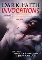 Dark Faith: Invocations ebook by Jerry Gordon, Maurice Broaddus
