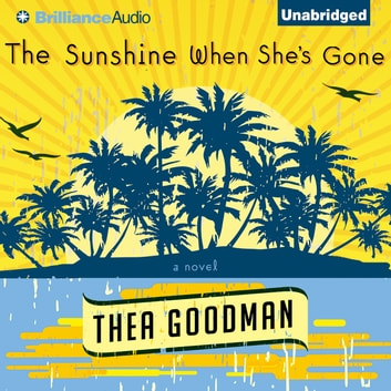 Sunshine When She's Gone, The - A Novel audiobook by Thea Goodman