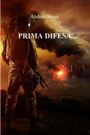 PRIMA DIFESA ebook by Andrea Bruni