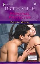 Personal Protector ebook by Debra Webb