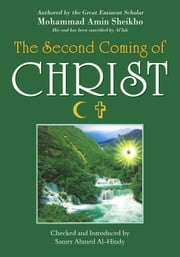 The Second Coming of Christ ebook by Mohammad Amin Sheikho