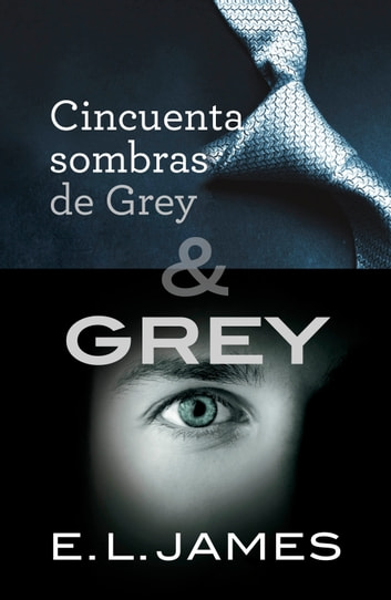 Pack Cincuenta sombras de Grey & Grey eBook by E.L. James