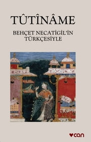 Tutiname ebook by Behçet Necatigil