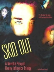 Skid Out - It was all about the band, until the girl next door... ebook by Ann Marie Frohoff