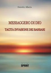 Messaggero di Dio ebook by Dorothy Alberts
