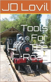 Tools for the Road ebook by JD Lovil