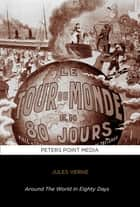 Around the World in Eighty Days by Jules Verne - Bilingual French English Edition - e tour du Monde en 80 Jours - Edition Bilingue _ Bilingual Edition ebook by Jules Verne